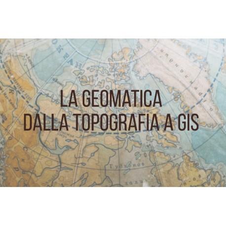 LA GEOMATICA. DALLA TOPOGRAFIA A GIS