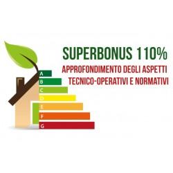 SUPERBONUS 110: APPROFONDIMENTO DEGLI ASPETTI TECNICO-OPERATIVI E NORMATIVI