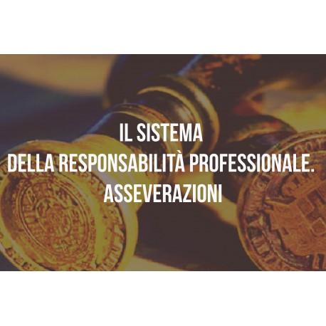 Il SISTEMA DELLA RESPONSABILITA' PROFESSIONALE. ASSEVERAZIONI