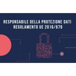 RESPONSABILE DELLA PROTEZIONE DATI SECONDO IL REGOLAMENTO UE 2016/679