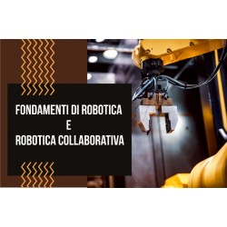 FONDAMENTI DI ROBOTICA E ROBOTICA COLLABORATIVA