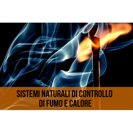Corso Sistemi di controllo di fumo e calore - Sistemi naturali